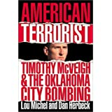 American Terrorist: Timothy McVeigh and the Oklahoma City Bombing ~ Lou Michel