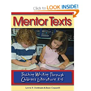 Mentor Texts: Teaching Writing Through Children's Literature, K-6