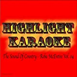 The Sound of Country : Reba McEntire, Vol. 04 (Karaoke In the Style of Reba McEntire)