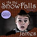 As the Snow Falls, Volume 2: Muse Series, Book 2 (       UNABRIDGED) by M. D. James Narrated by Micah Blakeslee