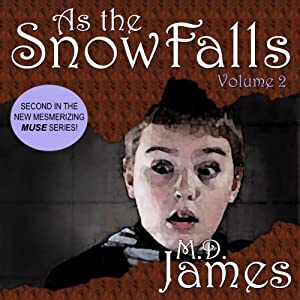 As the Snow Falls, Volume 2: Muse Series, Book 2 | [M. D. James]
