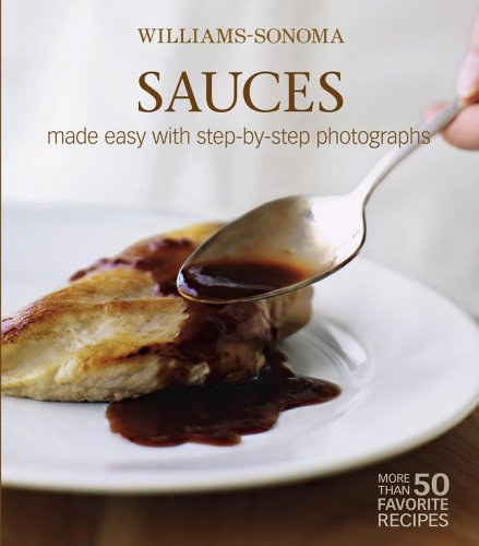 Williams-Sonoma Mastering: Sauces, Salsas & Relishes by Rick Rodgers