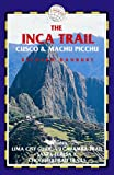 Richard Danbury The Inca Trail Cusco and Machu Picchu (Inca Trail, Cusco & Machu Picchu: Includes Santa Teresa Trek,)