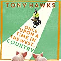 Once Upon a Time in the West...Country Audiobook by Tony Hawks Narrated by Tony Hawks