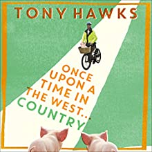 Once Upon a Time in the West...Country (       UNABRIDGED) by Tony Hawks Narrated by Tony Hawks