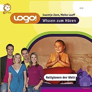 Religionen der Welt (Logo - Wissen zum Hören) Hörbuch