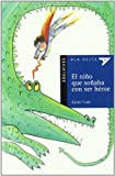 El nino que sonaba con ser heroe / The boy who dreamed of becoming a hero (Spanish Edition)