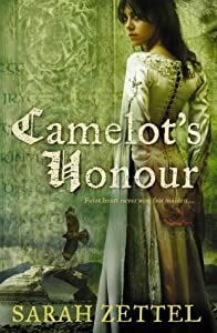Camelot's Honour (Two Ravens Saga) by Sarah Zettel