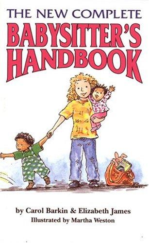 New Complete Babysitters Handbook, CAROL BARKIN, ELIZABETH JAMES, MARTHA WESTON