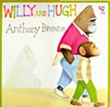 Willy and Hugh (Big Book) (0099266156) by Browne, Anthony