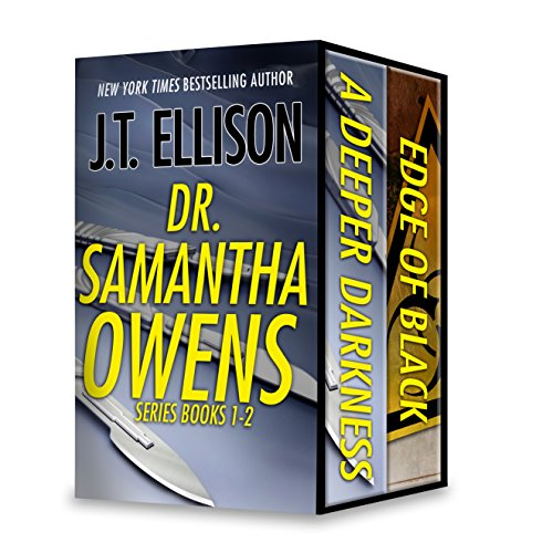 J.T. Ellison Dr. Samantha Owens Series Books 1-2: A Deeper Darkness\Edge of Black