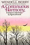 A Continuous Harmony: Essays Cultural and Agricultural (0156225751) by Berry, Wendell
