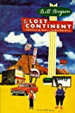 The Lost Continent: Travels in Small Town America (0436071835) by Bill Bryson