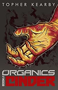 The Organics: Cinder by Topher Kearby ebook deal