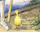 The Miracle of Sandy Duck: A True Story