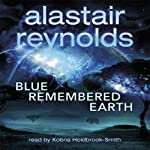 Blue Remembered Earth (       UNABRIDGED) by Alastair Reynolds Narrated by Kobna Holdbrook-Smith