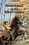 Abandoned on the Wild Frontier: Peter Cartwright (Trailblazer Books #15) (1556614683) by Jackson, Dave and Neta