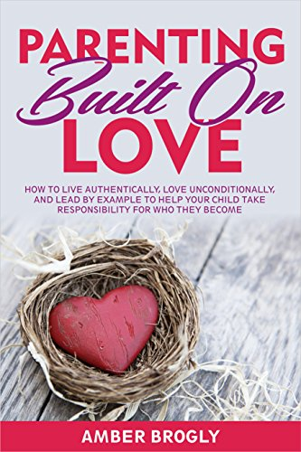 Parenting Built On Love by Amber Brogly ebook deal