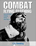 img - for Combat Flying Clothing: Army Air Forces Clothing during World War II book / textbook / text book