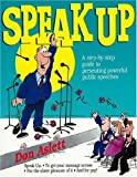 Speak-Up: A Step-By-Step Guide to Presenting Powerful Public Speeches (0937750158) by Aslett, Don