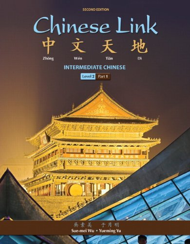 Chinese Link: Intermediate Chinese, Level 2/Part 1 (2nd...