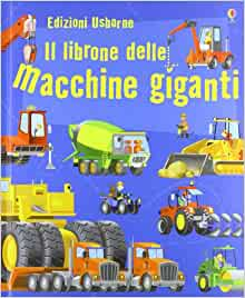 Il librone delle macchine giganti: 9781409528111: Amazon