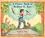 img - for A Picture Book of Robert E. Lee (Picture Book Biography) book / textbook / text book