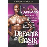 Ellora's Cavemen: Dreams of the Oasis Volume 4 ~ Anya Bast