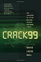 CRACK99: The Takedown of a $100 Million Chinese Software Pirate Front Cover
