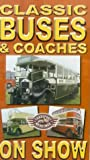 Classic Buses And Coaches On Show [VHS]