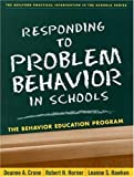 Responding to problem behavior in schools :  the behavior education program /
