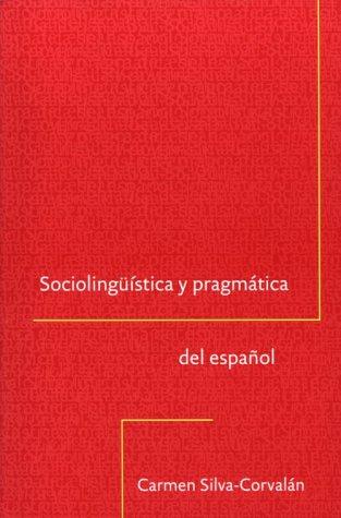 Best Price Socioling uuml istica y pragm aacute tica del espa ntilde ol Georgetown Studies in Spanish Linguistics series  Spanish Edition087840998X