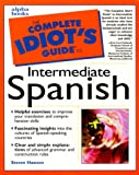 Complete Idiot's Guide to Intermediate Spanish (0028639243) by Steven Hawson