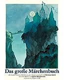 Das grosse Märchenbuch: Die hundert schönsten Märchen aus ganz Europa (Diogenes Hausbücher)