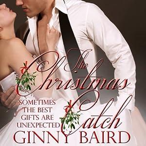 The Christmas Catch   [Ginny Baird]