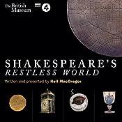 Shakespeare's Restless World | [Neil MacGregor]