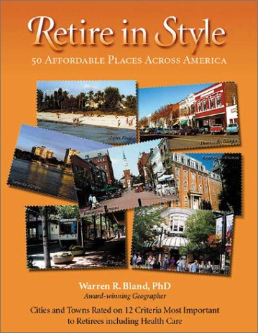 Retire in Style: 50 Affordable Places Across America, Bland  Ph.D., Warren R.