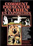 echange, troc M. (Michel) Grimaldi - Comment présenter un chien en exposition