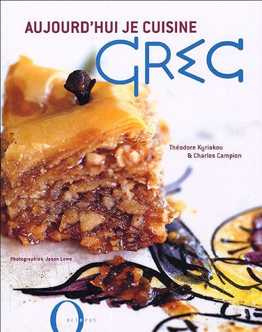 Aujourd 39 hui je cuisine grec for Aujourdhui je cuisine