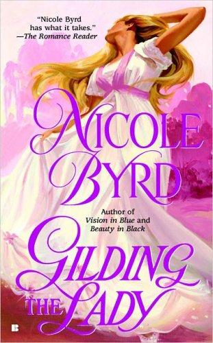 Gilding the Lady (Sinclair Family Saga), NICOLE BYRD