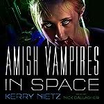 Amish Vampires in Space | Kerry Nietz