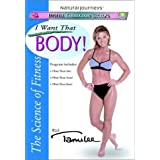 The Science of Fitness with Tamilee - I Want That Body! ~ Tamilee Webb