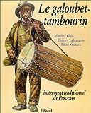 echange, troc Maurice Guis, Thierry Lefrançois, Rémi Venture - Le galoubet-tambourin: Instrument traditionnel de Provence