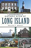 Landmarks and Historic Sites of Long Island