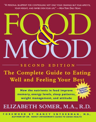 Food & Mood: The Complete Guide to Eating Well and...