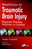 img - for Rehabilitation for Traumatic Brain Injury: Physical Therapy Practice in Context, 1e book / textbook / text book