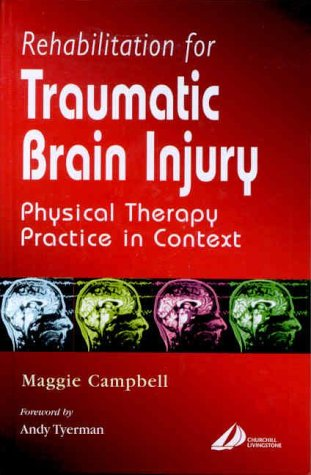 Rehabilitation for Traumatic Brain Injury: Physical Therapy Practice in Context