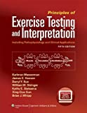 img - for Principles of Exercise Testing and Interpretation: Including Pathophysiology and Clinical Applications book / textbook / text book