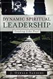 Dynamic Spiritual Leadership: Leading Like Paul (1572930527) by Sanders, J. Oswald