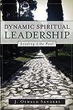 Dynamic Spiritual Leadership: Leading Like Paul